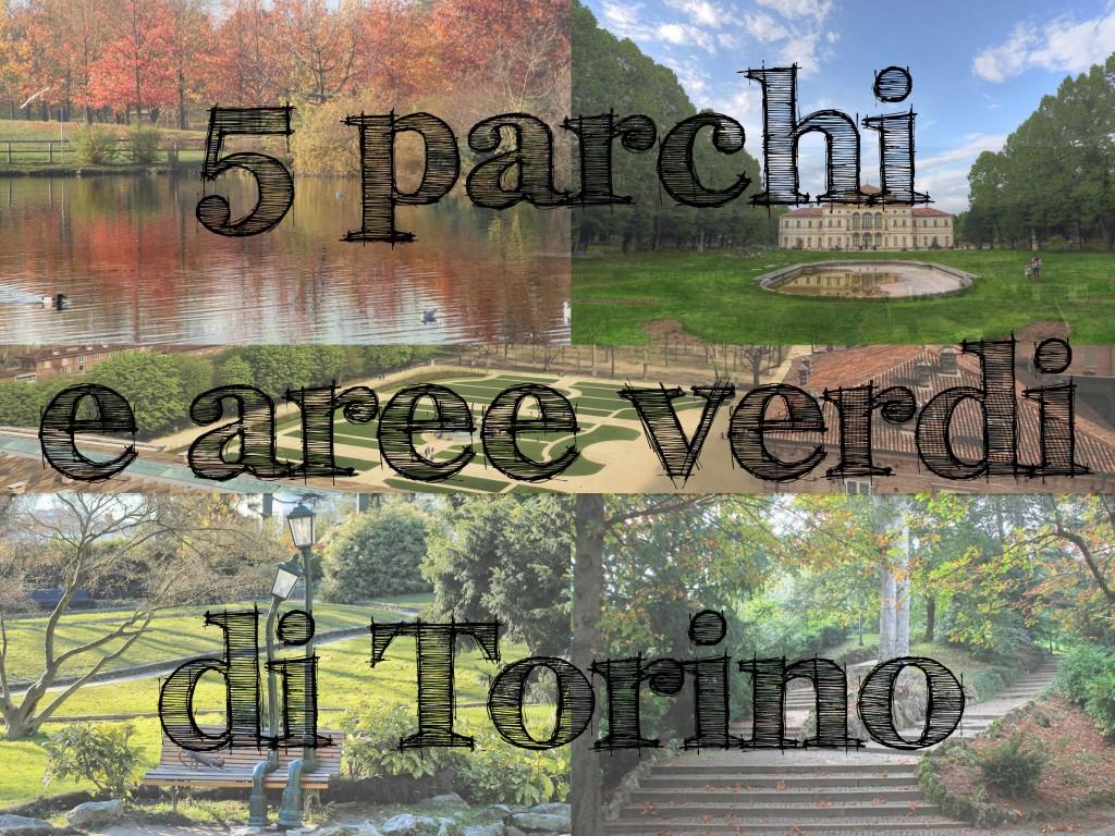 5 parchi e aree verdi di torino