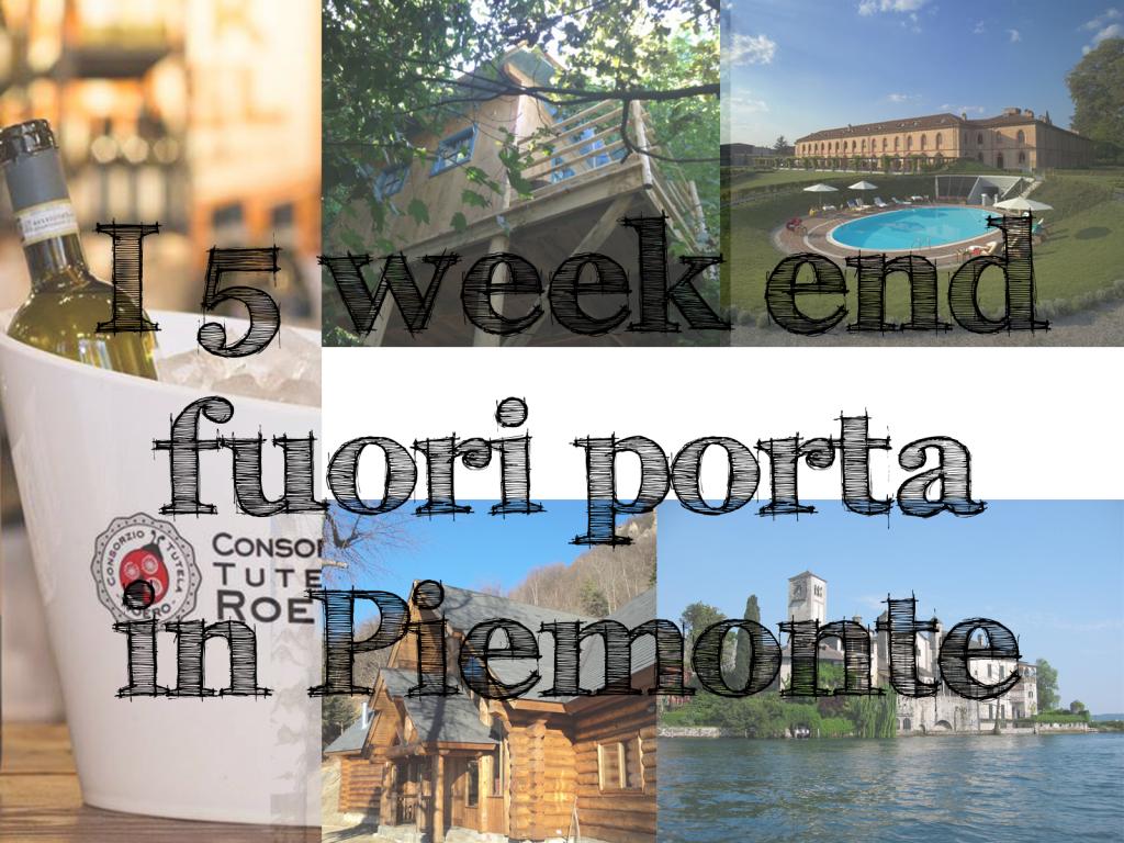 week end fuori porta Piemonte fuga