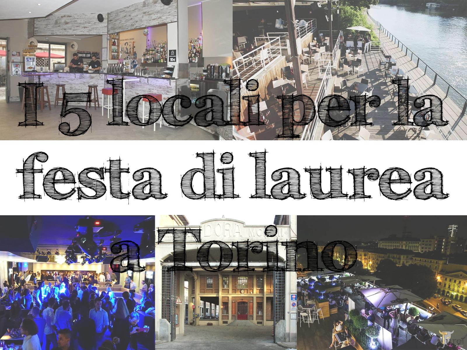 Festa Di Laurea A Torino I 5 Locali Da Scegliere Torino Fashion