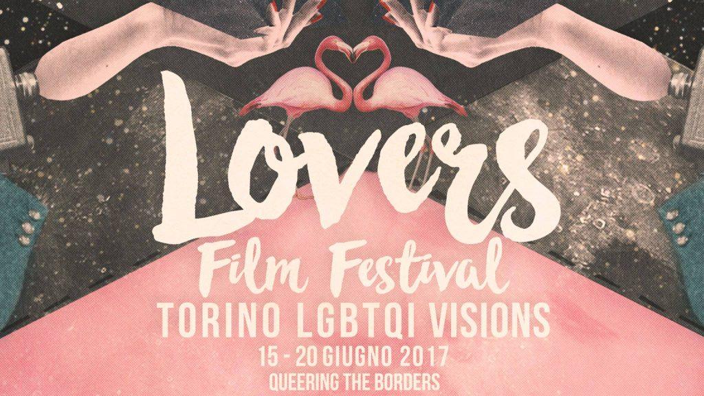 Lovers Film Festival LGBTQI lungometraggi cortometraggi Torino